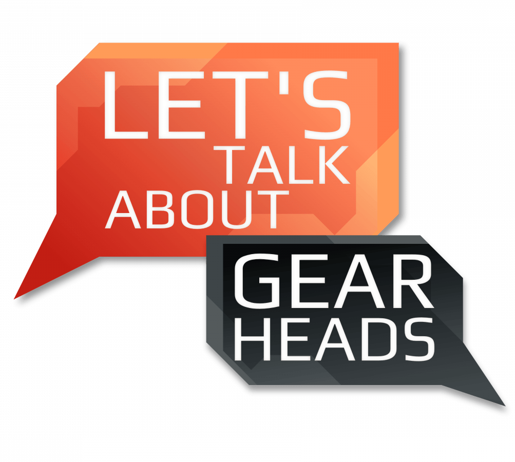 Let´s talk about Gearheads